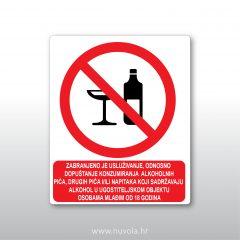 Zabranjeno je usluživanje, odnosno dopuštanje konzumiranja alkoholnih pića