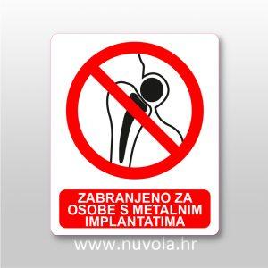 Zabranjeno za osobe sa metalnim implantatima